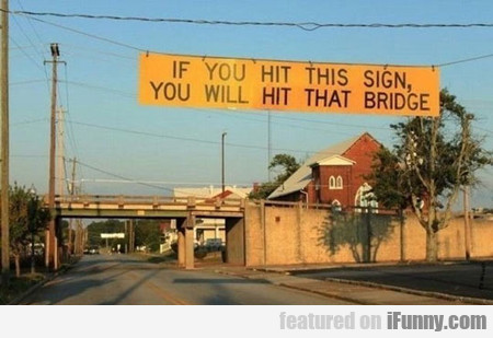 If You Will Hit This Sign...