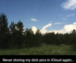 Never Storing My Dick Pics In Icloud Again....