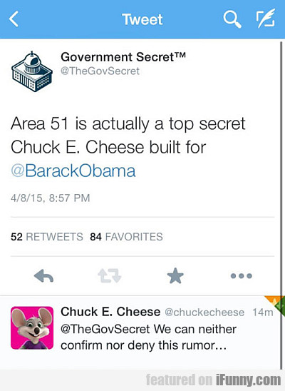 area 51 is actually a top secret chuck e. cheese