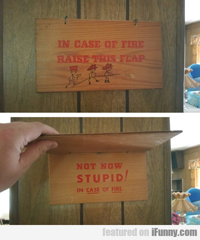 In Case Of Fire Raise This Flap...