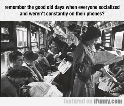 Remember The Good Old Days?