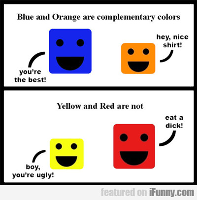 Blue And Orange Are Complementary Colours...