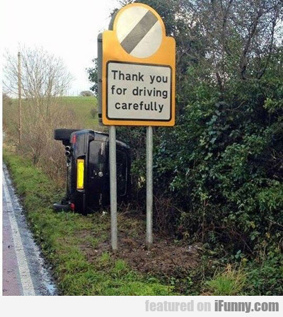 Thank You For Driving Carefully...