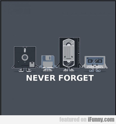 never forget...