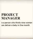 Project Manager Is A Person Who Thinks...