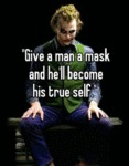 Give A Man A Mask...