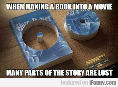 When Making A Book Into A Movie...
