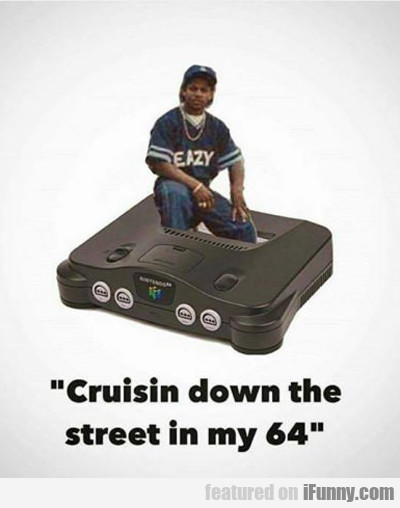 Cruisin Down The Street In My 64...