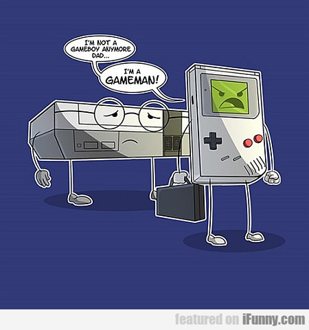 i'm not a gameboy anymore