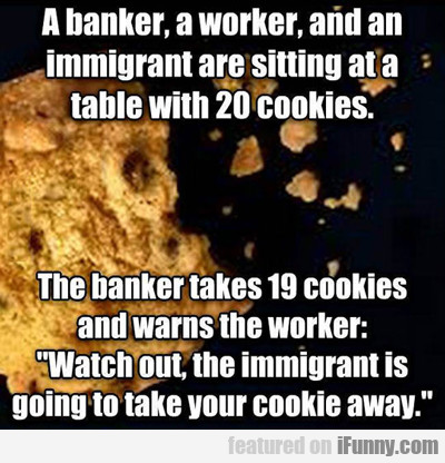 a banker, a worker and an immigrant...