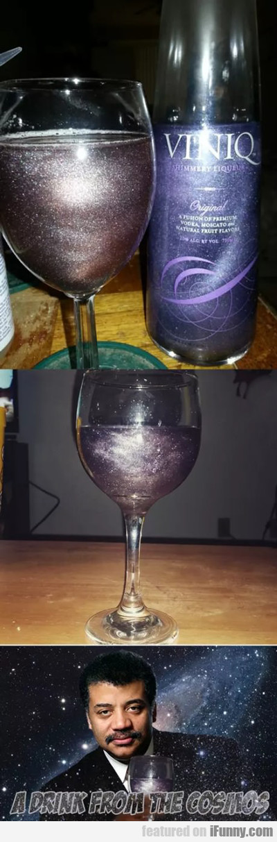 a drink from the cosmos...