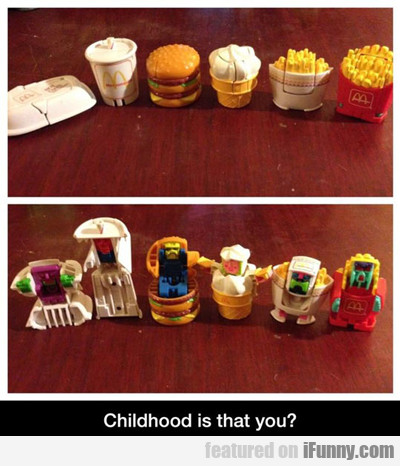childhood is that you...