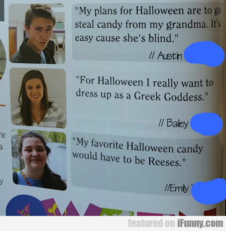 My Plans For Halloween Are To Go Steal Candy...