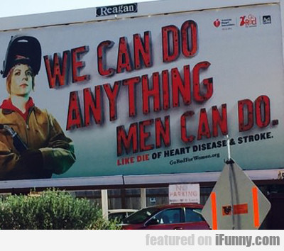 We Can Do Anything Men Can Do...