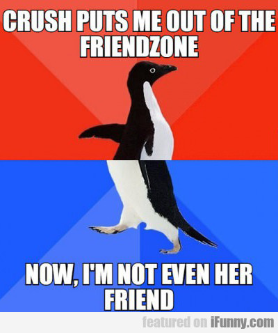 Crush Puts Me Out Of The Friendzone...