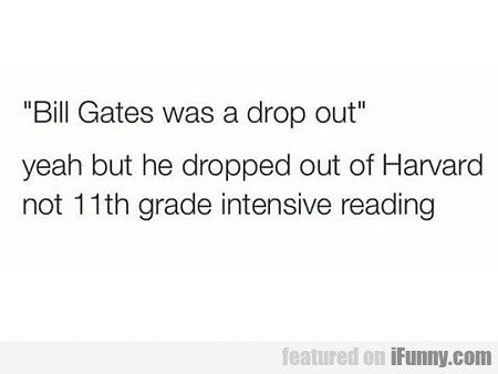 bill gates was a drop out