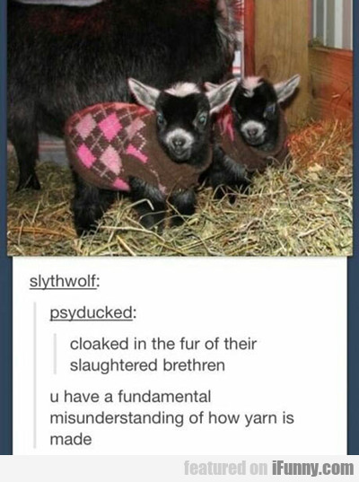Cloaked In The Fur Of Their...