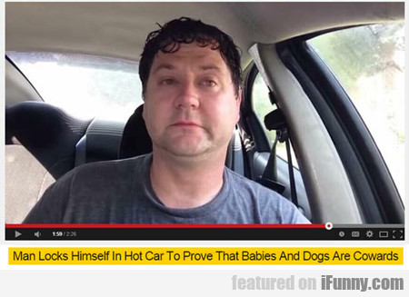 Man Locks Himself In Hot Car...