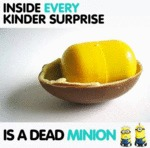 Inside Every Kinder Surprise...