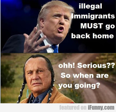 Illegal Immigrants Must Go Back Home...