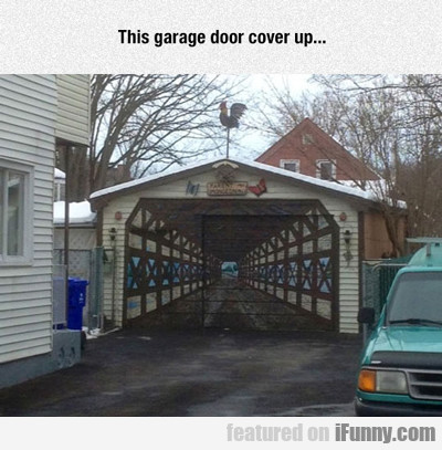 This Garage Door Cover Up...