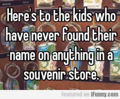 Here's To The Kids Who Have Never Found Their Name