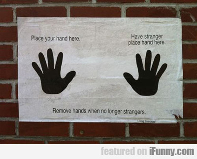 Place Your Hand Here...