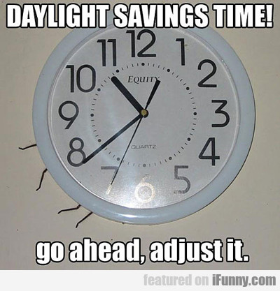 Daylight Savings Time...