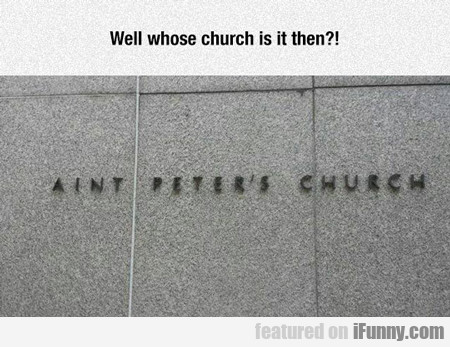 Well. Whose Church Is It Then?