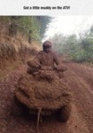 Got A Little Muddy On The Atv...