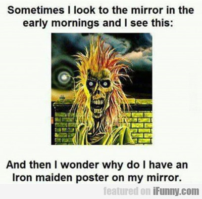 Sometimes I Look To The Mirror...