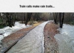 Train Rails Make Rain Trails...