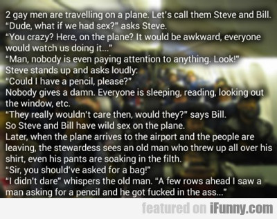 2 gay men are travelling on a plane...
