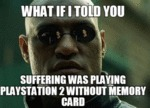 What If I Told You Suffering Was Playing...
