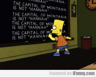 The Capital Of Montana Is Not Hannah...
