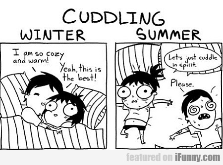 Cuddling - Winter Vs Summer