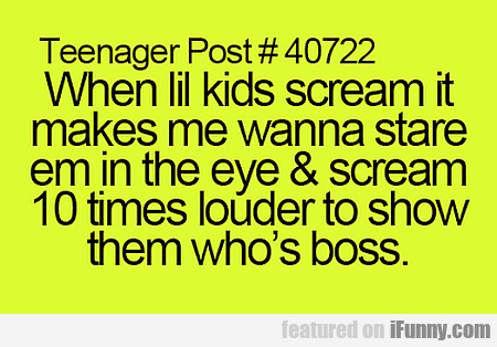 When Lil Kids Scream...