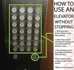How To Use An Elevator Without Stopping...