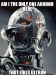 Am I The Only One Around Here Who Like Ultron...