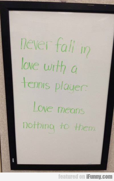 Never Fall In Love With A Tennis Player...