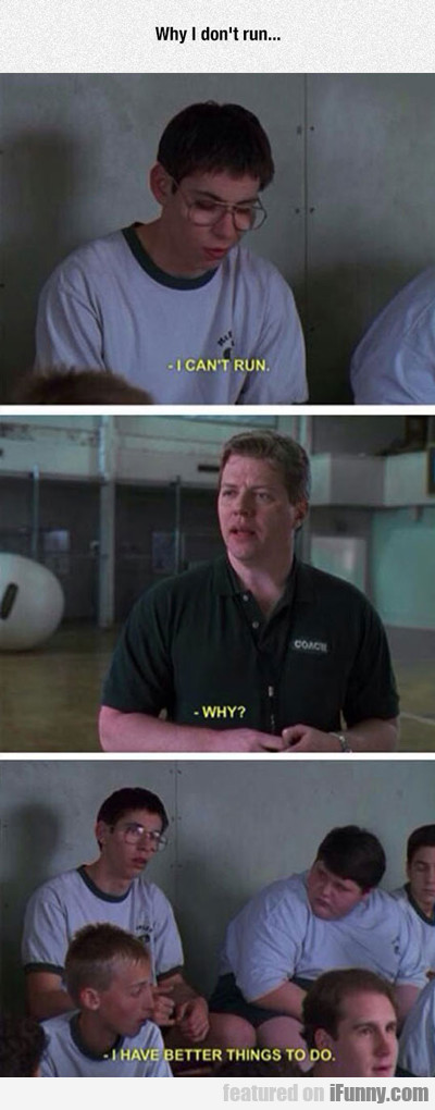 Why I Don't Run...
