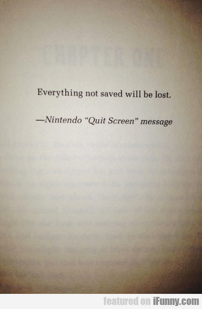 everything not saved will be lost...
