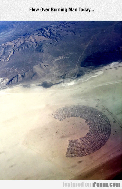 Flew Over Burning Man Today...