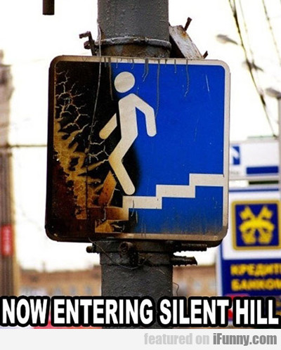 Now Entering Silent Hill...