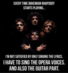 Every Time Bohemiam Rhapsody...
