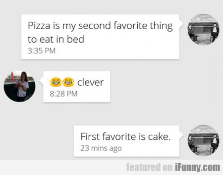 pizza is my second favorite thing to eat...