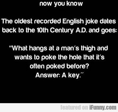 Now You Know The Oldest Recorded English Joke...