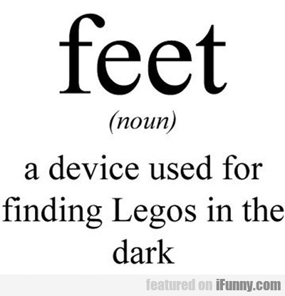 Feet: A Device Used For Finding Legos...
