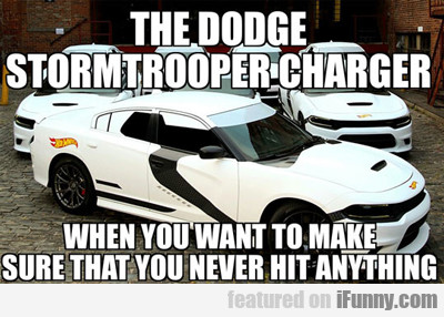 The Dodge Stormtrooper Charger...