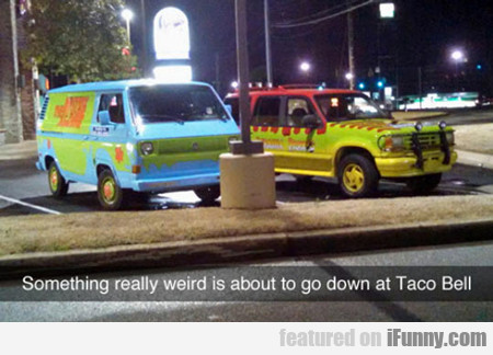 something really weird is...